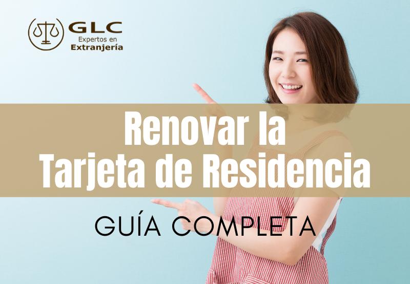 Requisitos para renovar tu NIE y/o Tarjeta de Residencia. Guía completa